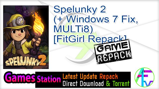 Spelunky 2 (+ Windows 7 Fix, MULTi8) [FitGirl Repack]
