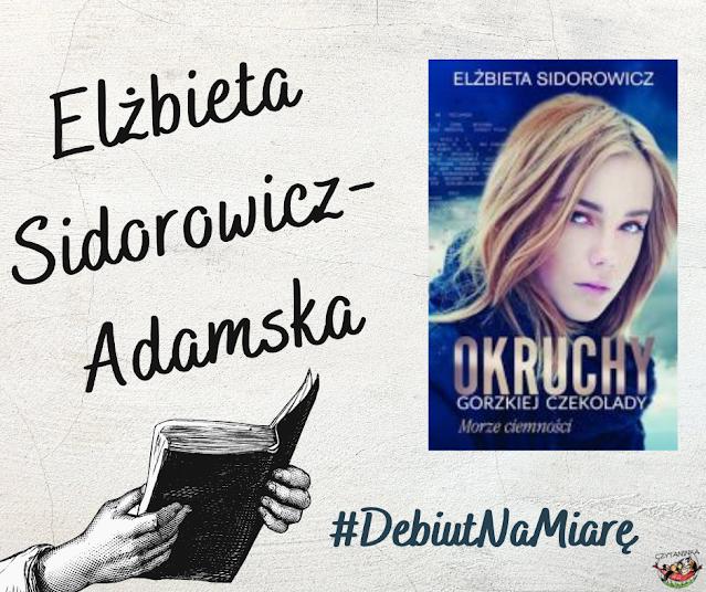 Debiut na miarę  - Elżbieta Sidorowicz-Adamska