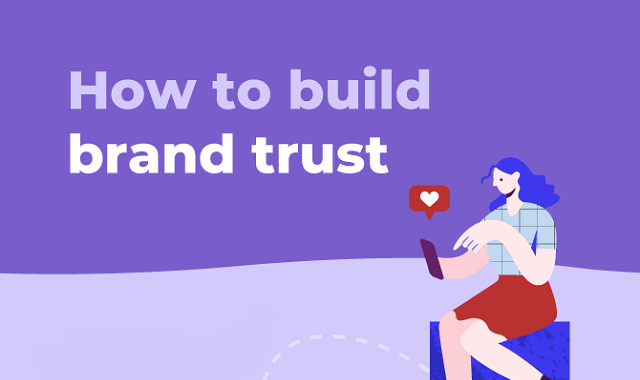 How to earn the trust of your customers