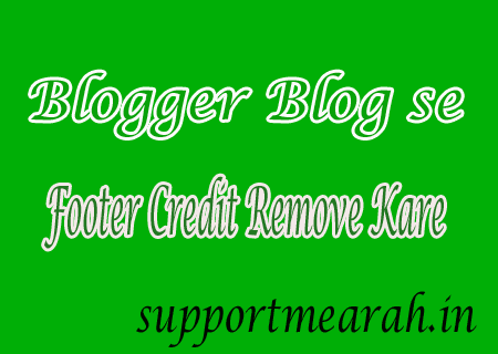 Blogspot Template Se Footer Credit Kaise Remove Kare