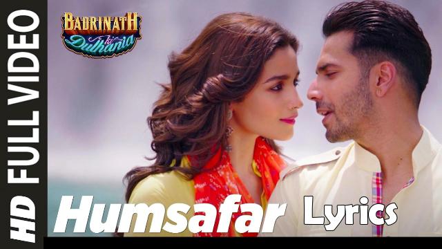 Sun mere humsafar lyrics in English | Badrinath ki Dulhania | Hindi