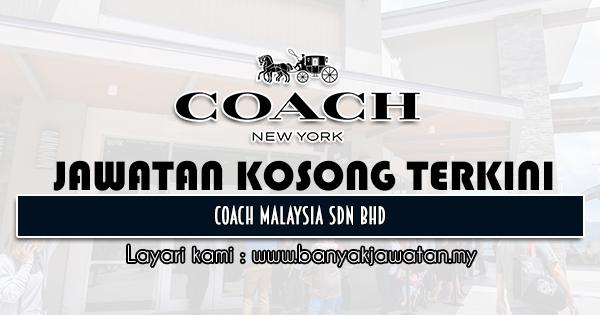Jawatan Kosong 2021 di Coach Malaysia Sdn Bhd