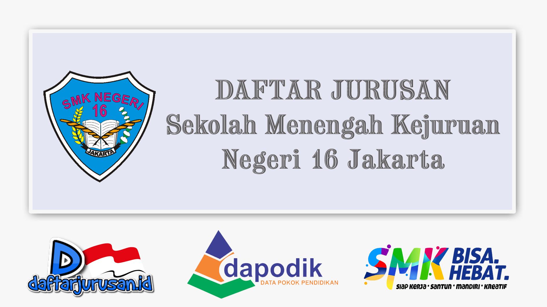 Daftar Jurusan SMK Negeri 16 Jakarta Pusat