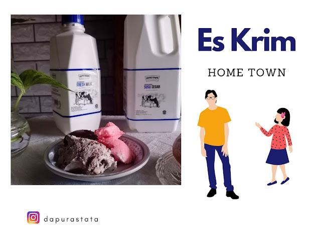 Es Krim Susu Home Town