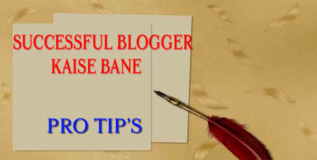 Blogging Career, Successful , Blogger, How to, Successful Blogger Kaise Bane, 2020 [Pro Tips], Successful Blogger Kaise Bane 2020 [Pro Tips],