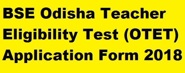 Odisha Teacher Eligibility Test Application Form 2018