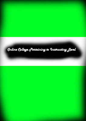 Online College Pertaining to Instructing Level