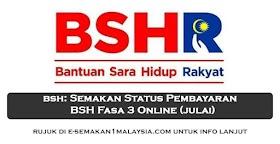 BSH: Semakan Status Pembayaran Fasa 3 (Julai) Secara Online