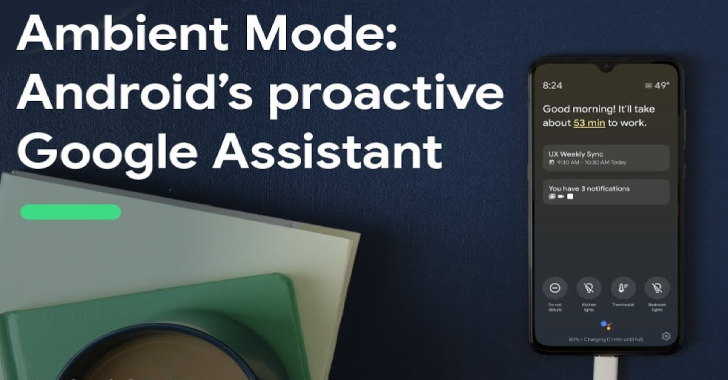 Google Assistant Ambient Mode Starts Rolling Out To Android Users