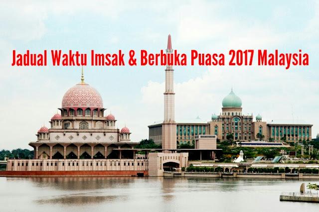 Jadual Waktu Imsak dan Berbuka Puasa Tahun 2017 Malaysia