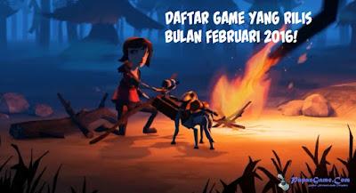 daftar game yang rilis bulan februari 2016