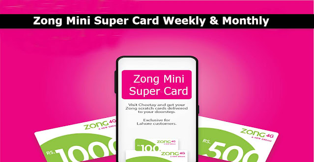 Zong Mini Super Card weekly & Monthly 2021