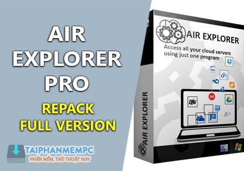 [Share] Phần mềm Air Explorer Pro 2.5.3 F.U.L.L mới nhất – Quản lý lưu trữ đám mây tốt nhất, upload file và download file 17 dịch vụ lưu trữ đám mây