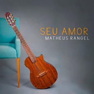 Baixar Música Gospel Seu Amor - Matheus Rangel Mp3