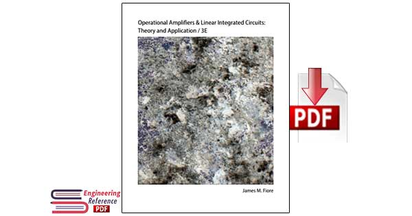 Operational Amplifiers & Linear Integrated Circuits: Theory and Application / 3E By James M. Fiore
