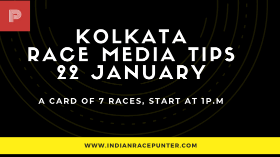 Kolkata Race Media Tips 22 January