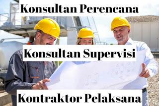 Perbedaan Jasa Konsultan Perencana, Konsultan Supervisi, dan Kontraktor