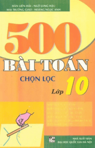 500 Bài Toán Chọn Lọc 10 - Ngô Long Hậu