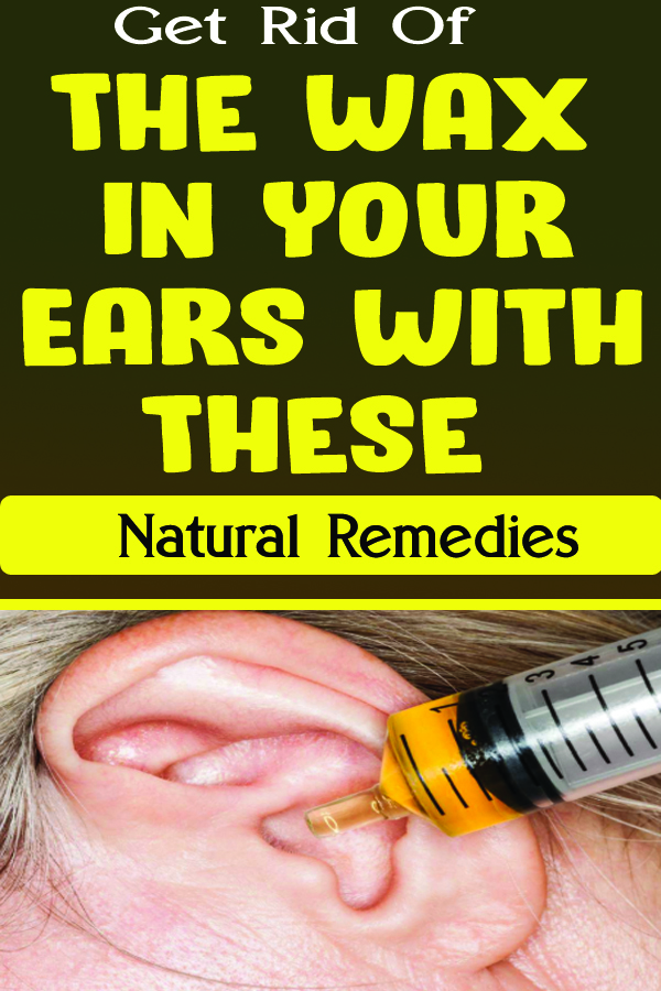 Get Rid Of The Wax In Your Ears With These Natural Remediese