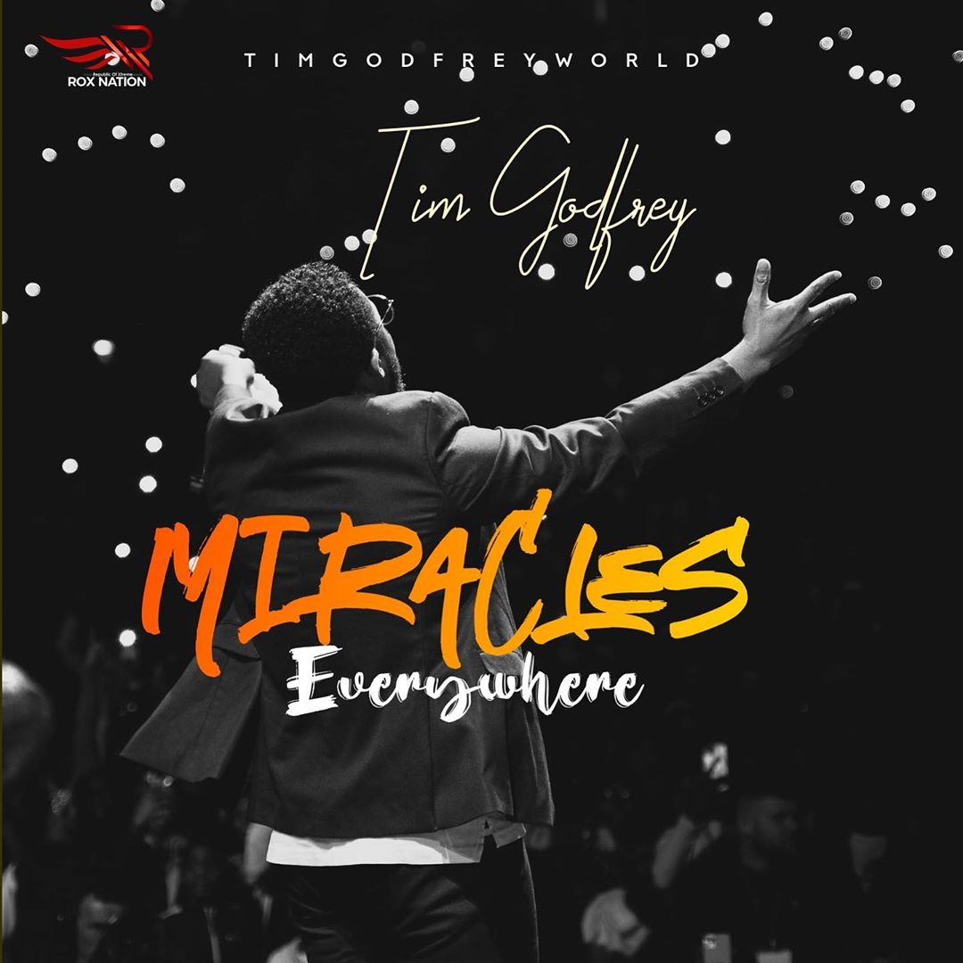 Tim Godfrey - Miracles Everywhere Mp3 Download
