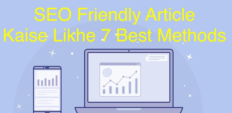 Seo Friendly Articles Kaise Likhe? Top 7 Secret Tricks In Hindi