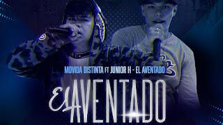 LETRA El Aventado Movida Distinta ft Junior H