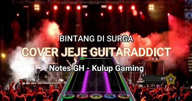 Clone Hero Lagu Indonesia - Notes Lagu Bintang Disurga - Cover Jeje GuitarAddict