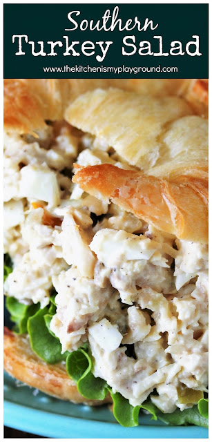 Southern Turkey Salad ~ Take those leftover turkey sandwiches up a notch & make them turkey SALAD sandwiches instead! This Southern Turkey Salad recipe is creamy, loaded with flavor, & a perfectly delicious way to enjoy those turkey leftovers.  www.thekitchenismyplayground.com