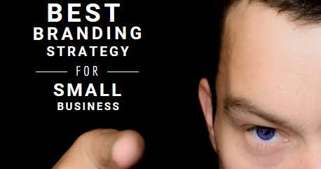 Best branding strategy for small business, indivial or startups.