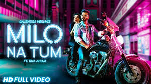 milo na tum lyrics, milo na tum song lyrics, milo na tum by gajendra verma lyrics