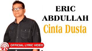 Lirik Lagu Eric Abdullah - Cinta Dusta