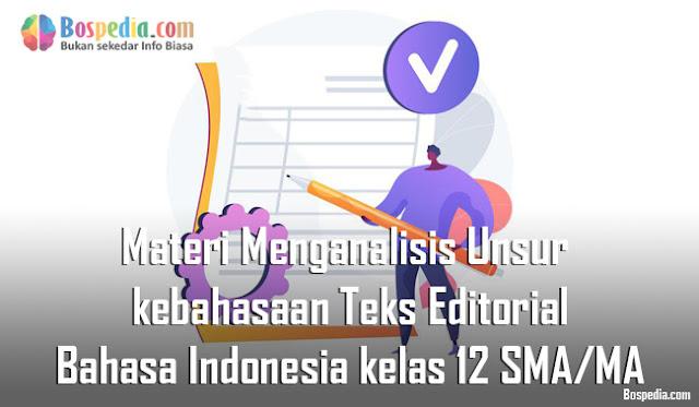 Materi Menganalisis Unsur kebahasaan Teks Editorial Mapel Bahasa Indonesia kelas 12 SMA/MA