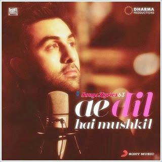Ae Dil Hai Mushkil (Title) Song Lyrics Ae Dil Hai Mushkil [2016]