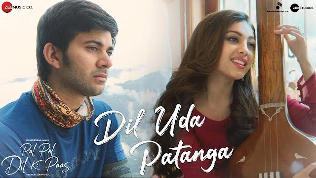 Dil Uda Patanga Lyrics - Pal Pal Dil ke Paas - Karan Deol, Sahher