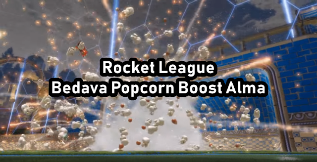 Rocket League Bedava Popcorn Boost