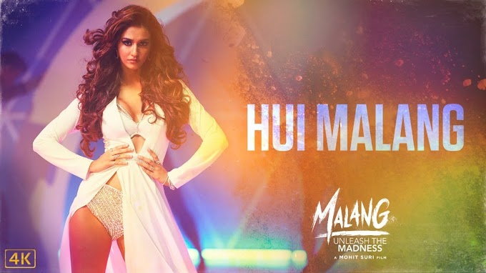 Hui Malang Song Lyrics - Malang