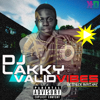 Dj Lakky Music, Valid vibes by Dj Lakky, Valid vibes mixtape, Coolbaseafrica monthly mixtape