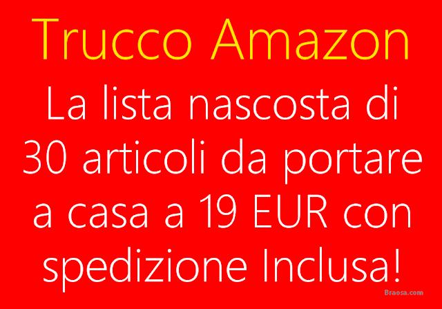 La lista nascosta Amazon degli articoli da acquistare in blocco a meno di 19 euro spedizione inclusa!
