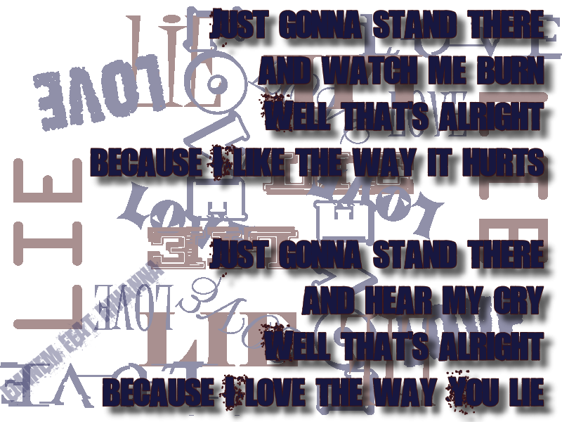 Song Lyric Quotes In Text Image: Love The Way You Lie ...