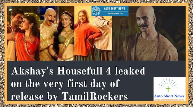 Akshay's Housefull 4 leaked on the very first day of release by TamilRockers