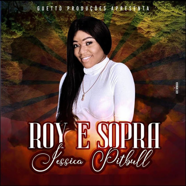 Jéssica Pitbull - Roy e Sopa Download_Mp3
