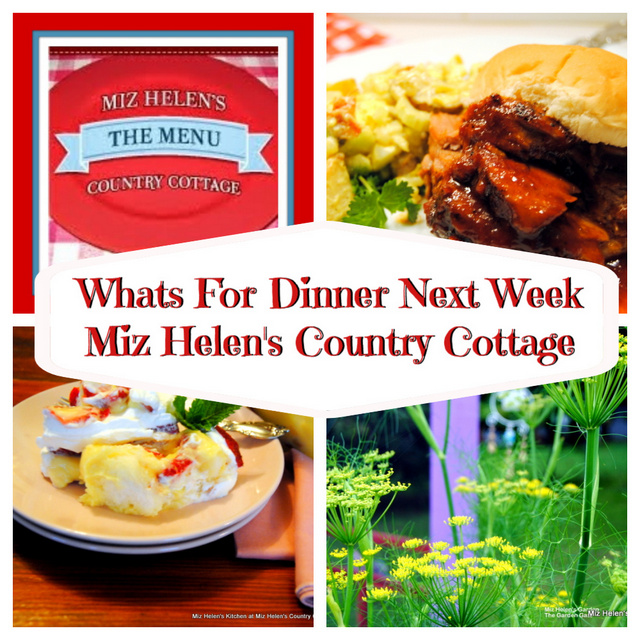 Whats For Dinner Next Week, 5-23-21 at Miz Helen's Country Cottage