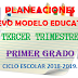 PLANEACIONES NUEVO MODELO EDUCATIVO (Tercer Trimestre)  1° PRIMARIA CICLO ESCOLAR  2018-2019.