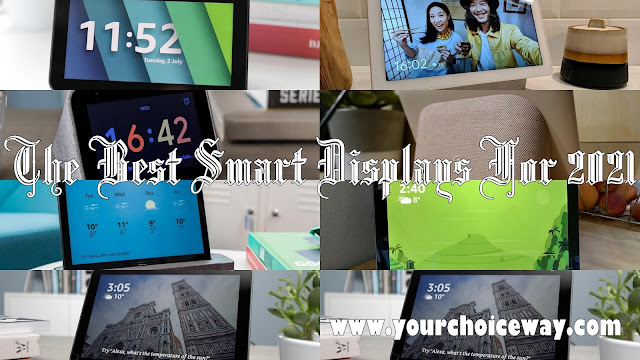The Best Smart Displays For 2021 - Your Choice Way