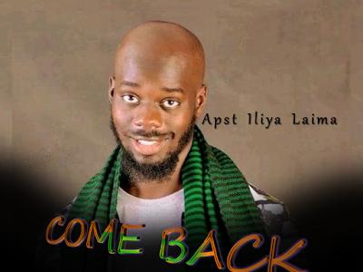 COME BACK by Apst Iliya Laima