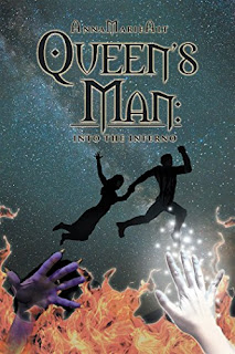 Queen's Man: Into the Inferno - a contemporary fiction by AnnaMarie Alt