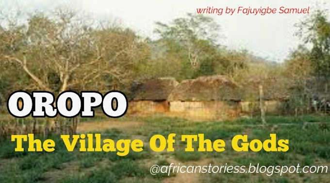 [Story] OROPO; The Village Of The Gods – Episode 3