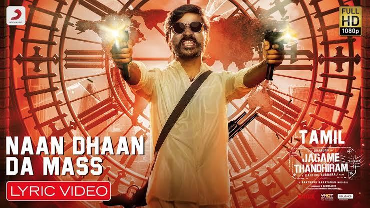 Naan Dhaan Da Mass Lyrics – Jagame Thandhiram
