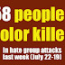 458 people of color killed by hate groups LAST WEEK (532 maimed and injured)