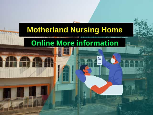 Motherland Nursing Home information   Jonotaa